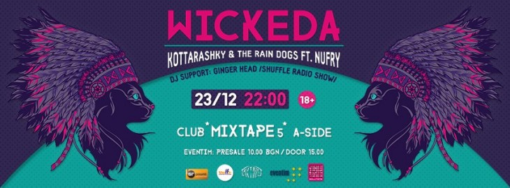 WICKEDA, Kottarashky, The Raing Dogs, Nufry